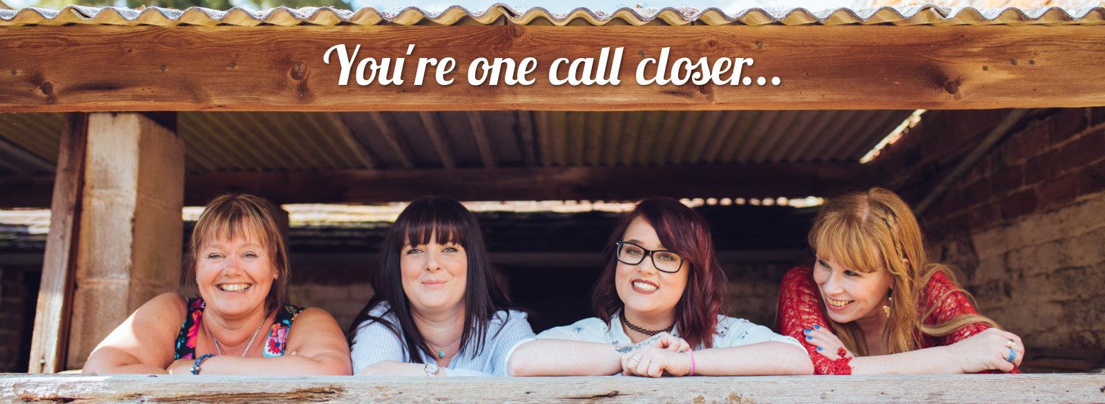 You're one call closer